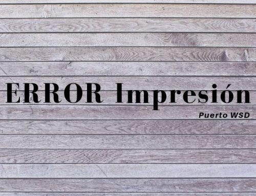 ¿Problemas para imprimir? Cuidado con el Puerto WSD